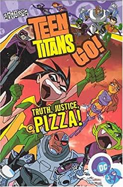 Teen Titans Go! Vol 01: Truth, Justice, Pizza!