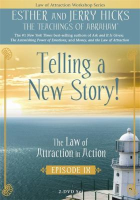 Telling a New Story: The Law of Attraction in Action, Episode IX 9781401925796