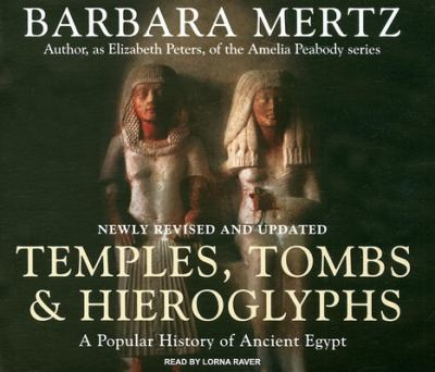 Temples, Tombs & Hieroglyphs: A Popular History of Ancient Egypt 9781400105601