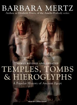 Temples, Tombs & Hieroglyphs: A Popular History of Ancient Egypt 9781400155606