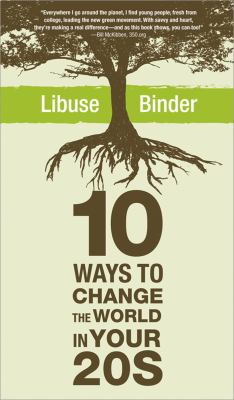 Ten Ways to Change the World in Your 20s 9781402221095