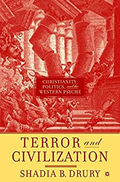 Terror and Civilization: Christianity, Politics, and the Western Psyche 9781403964045