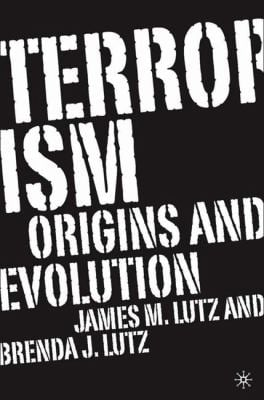 Terrorism: Origins and Evolution 9781403966469