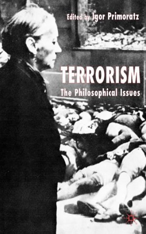 Terrorism: The Philosophical Issues 9781403918178