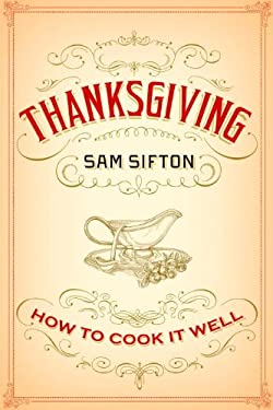 Thanksgiving: How to Cook It Well 9781400069910