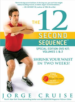 The 12 Second Sequence Special Edition 3-DVD Kit: Volumes 1 & 2: Shrink Your Waist in 2 Weeks! 9781401919856