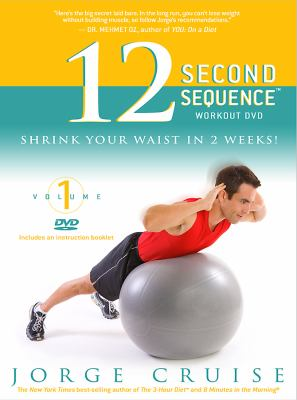 The 12 Second Sequence Workout DVD: Shrink Your Waist in 2 Weeks 9781401919849