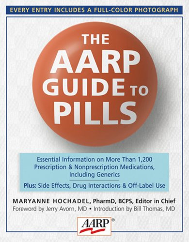 The AARP Guide to Pills: Essential Information on More Than 1,200 Prescription & Nonprescription Medications, Including Generics 9781402717406