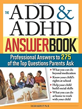 The ADD & ADHD Answer Book 9781402205491