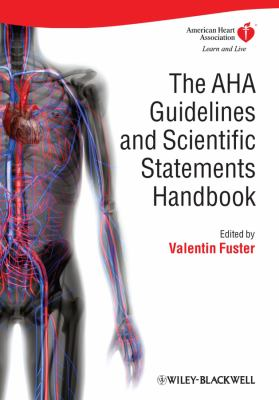 The AHA Guidelines and Scientific Statements Handbook 9781405184632
