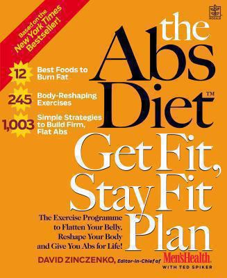 The Abs Diet: Get Fit, Stay Fit Plan - The Exercise Programme to Flatten Your Belly, Reshape Your Body and Give You Abs for Life 9781405093248