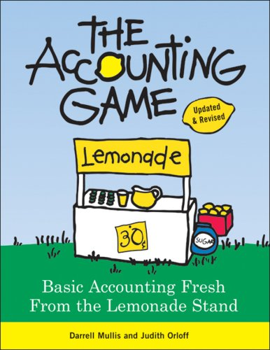 The Accounting Game: Basic Accounting Fresh from the Lemonade Stand 9781402211867