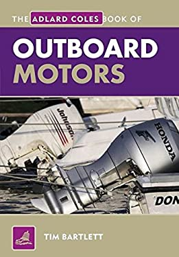The Adlard Coles Book of Outboard Motors 9781408132906