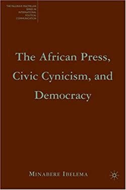 The African Press, Civic Cynicism, and Democracy 9781403982018