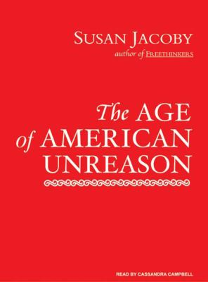 The Age of American Unreason 9781400107322