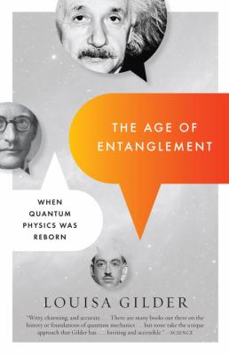 The Age of Entanglement: When Quantum Physics Was Reborn 9781400095261