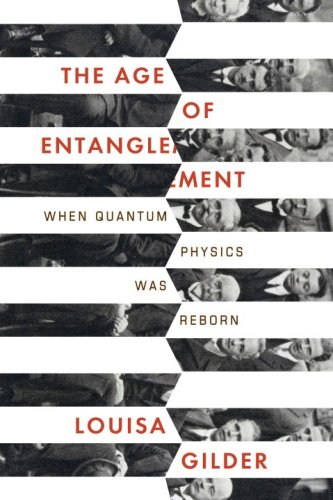 The Age of Entanglement: When Quantum Physics Was Reborn 9781400044177