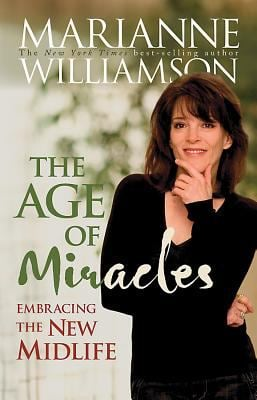 The Age of Miracles: Embracing the New Midlife 9781401917197