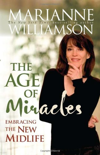 The Age of Miracles: Embracing the New Midlife 9781401917203