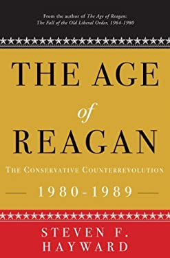 The Age of Reagan: The Conservative Counterrevolution 1980-1989 9781400053575