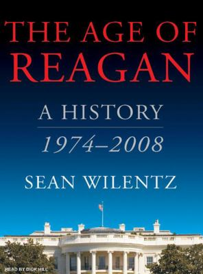 The Age of Reagan: A History, 1974-2008