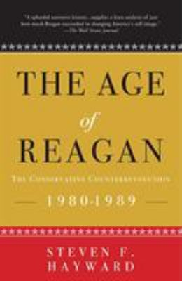 The Age of Reagan: The Conservative Counterrevolution: 1980-1989 9781400053582