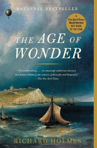 The Age of Wonder: How the Romantic Generation Discovered the Beauty and Terror of Science 9781400031870