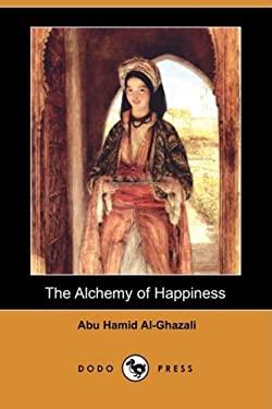 The Alchemy of Happiness (Dodo Press) 9781406565188