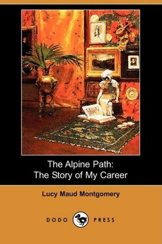 The Alpine Path: The Story of My Career (Dodo Press)