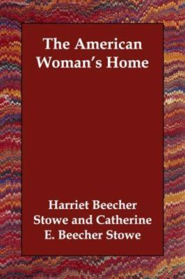 The American Woman's Home 9781406830927