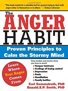 The Anger Habit: Proven Principles to Calm the Stormy Mind 9781402203343