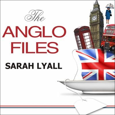 The Anglo Files: A Field Guide to the British 9781400108350
