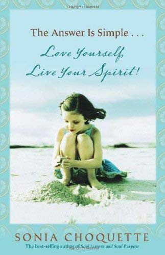 The Answer Is Simple...: Love Yourself, Live Your Spirit! 9781401917371