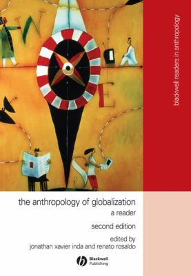 The Anthropology of Globalization: A Reader 9781405136129