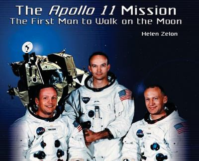 The Apollo 11 Mission: The First Man to Walk on the Moon 9781404255616