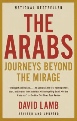 The Arabs: Journeys Beyond the Mirage 9781400030415