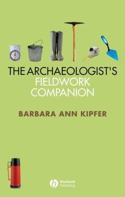 The Archaeologist's Fieldwork Companion 9781405118866