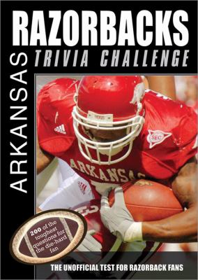 The Arkansas Razorbacks Trivia Challenge: The Unofficial Test for Razorback Fans 9781402217449