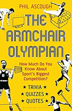 The Armchair Olympian: How Much Do You Know about Sport's Biggest Competition? 9781408164761