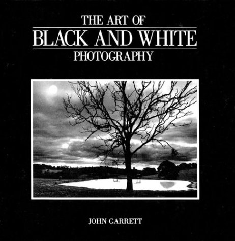 The Art of Black and White Photography 9781402710094