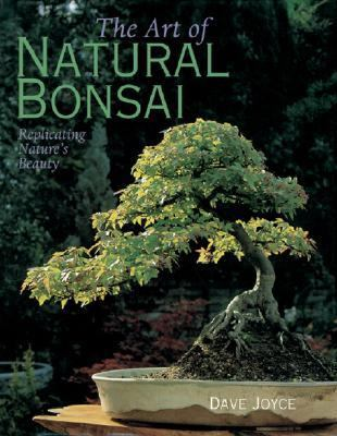 The Art of Natural Bonsai: Replicating Nature's Beauty 9781402735240