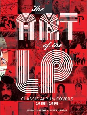 The Art of the LP: Classic Album Covers 1955-1995 9781402771132
