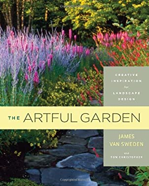 The Artful Garden: Creative Inspiration for Landscape Design 9781400063895