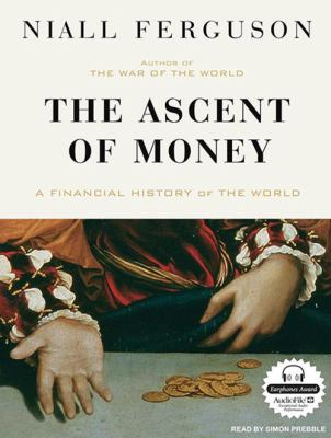 The Ascent of Money: A Financial History of the World 9781400110339