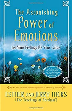 The Astonishing Power of Emotions: Let Your Feelings Be Your Guide [With CD] 9781401912451