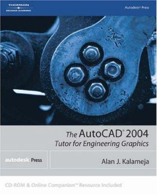 The AutoCAD 2004 Tutor for Engineering Graphics [With CD] 9781401850821