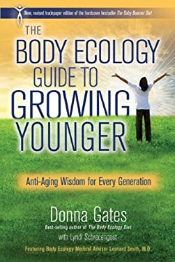 The Baby Boomer Diet: Body Ecology's Guide to Growing Younger: Anti-Aging Wisdom for Every Generation 9781401935474