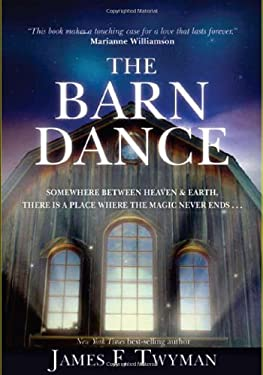 The Barn Dance: Somewhere Between Heaven and Earth, There Is a Place Where the Magic Never Ends 9781401928377