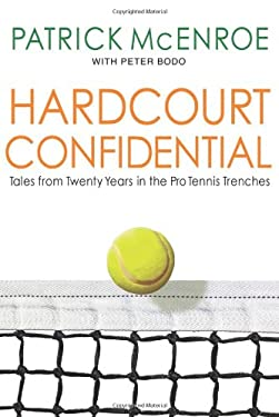 Hardcourt Confidential: Tales from Twenty Years in the Pro Tennis Trenches 9781401323813