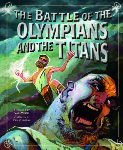The Battle of the Olympians and the Titans 9781404866676